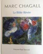 Marc Chagall. La Bible rêvée