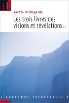 Les trois livres des visions et révélations T. 1